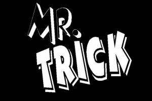 Mr. Trick